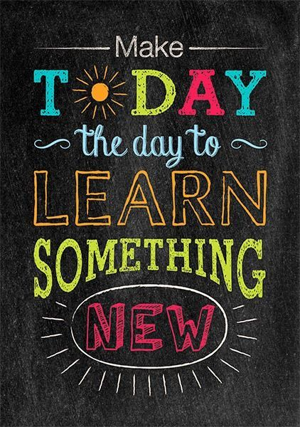 Make Today the Day to Learn Something New